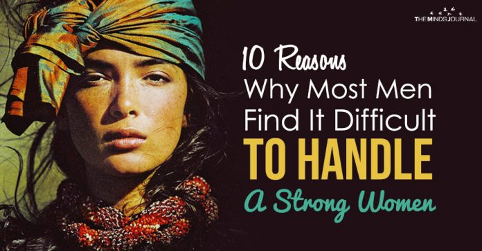 10 Reasons Why Most Men Find It Difficult To Handle Strong Women
