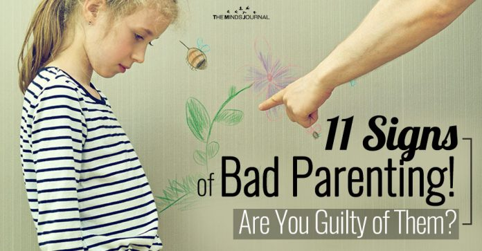 11 Signs of Bad Parenting! Are You Guilty of Them?