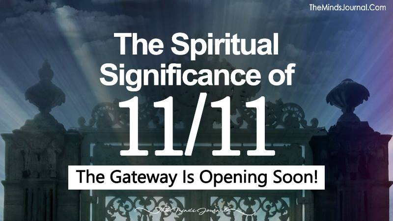 The Spiritual Significance of 11/11: The Gateway Is Opening Soon!