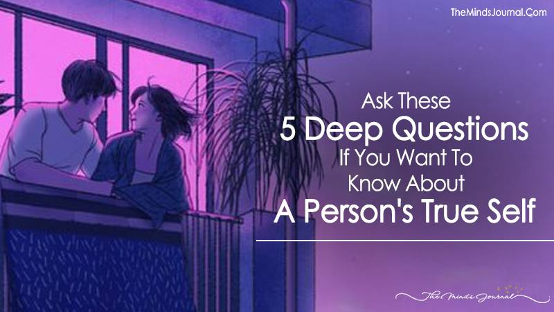 Deep Questions To Know About A Person's True Self