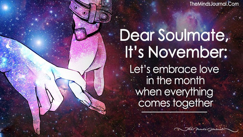 Dear Soulmate, It's November: Let's Embrace Love In The