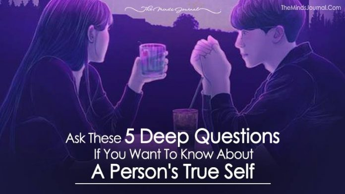 Ask These 5 Deep Questions If You Want To Know About A Person's True Self