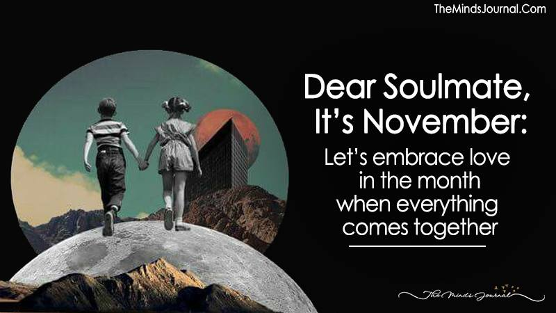 Dear Soulmate, It's November: Let's Embrace Love In The Month When Everything Comes Together