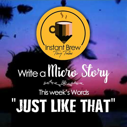 """Instant Brew - Word's of the Week """"JUST LIKE THAT"""""""