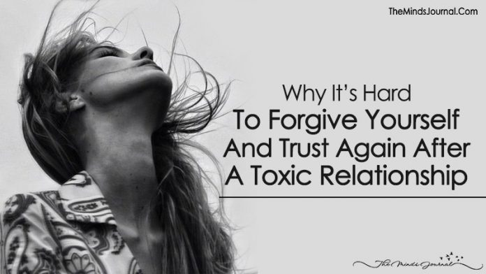 Why It's So Hard To Forgive Yourself And Trust Again After A Toxic Relationship