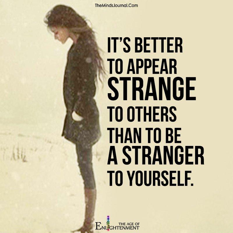 It's better to appear strange