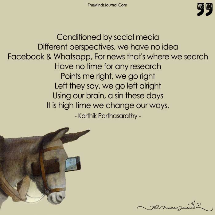 Conditioned By Social Media Different Perspectives, We Have No Idea