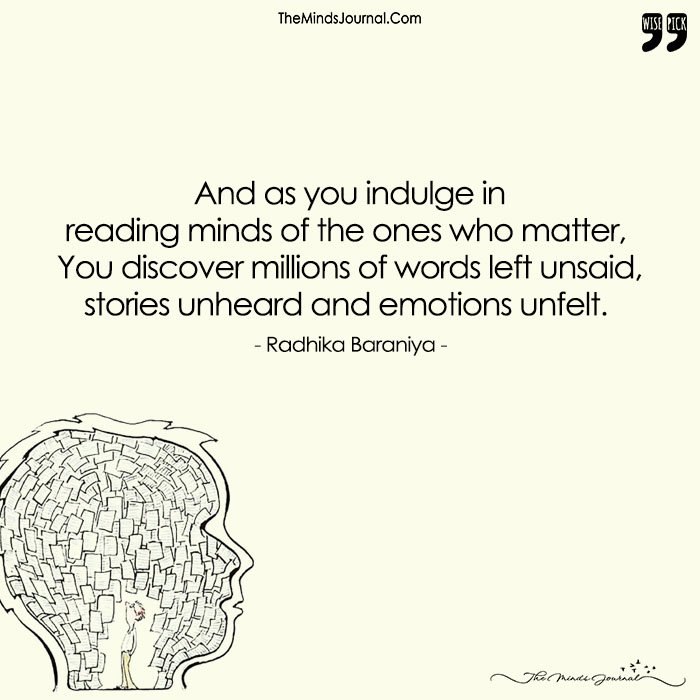 And As You Indulge In Reading Minds Of The Ones Who Matter, You Discover Millions Of Words Left Unsaid,