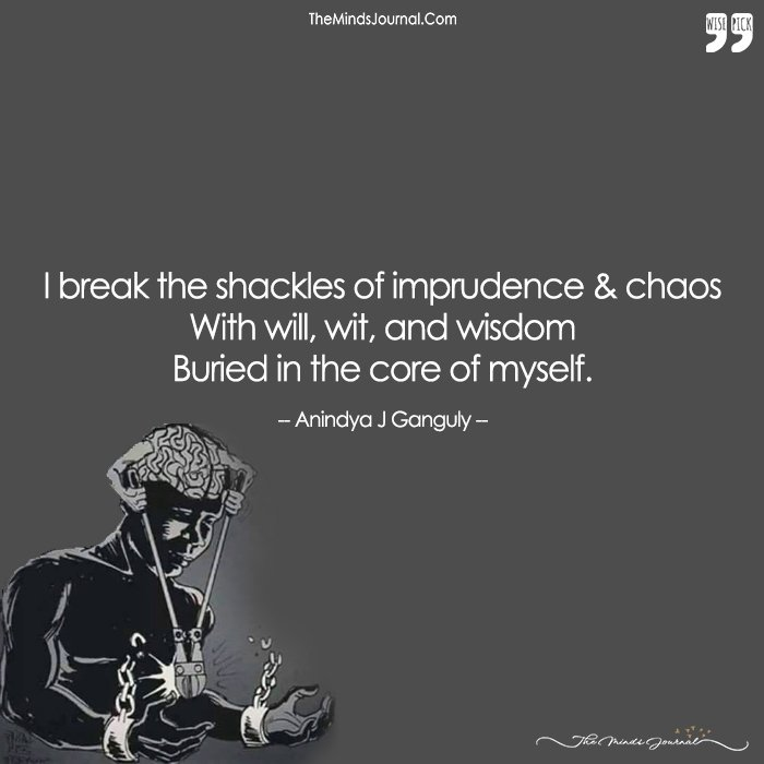 The Power Of My Thoughts Breaks My Chains, The Power Of My Mind Sets Me Free