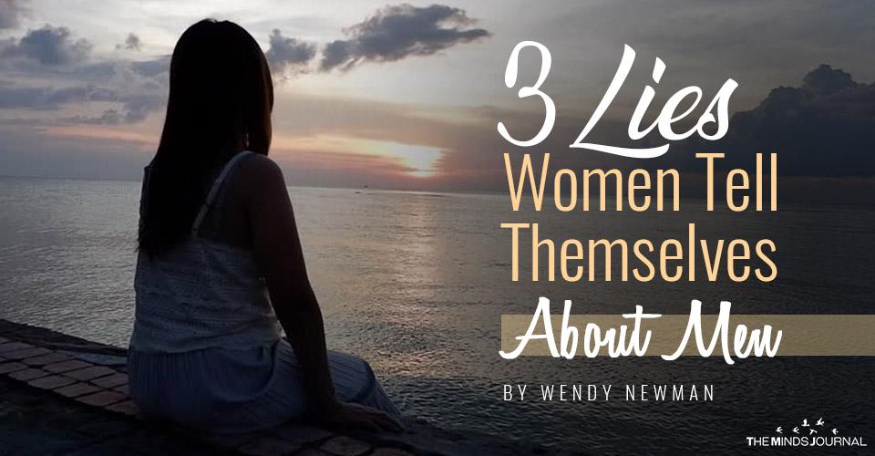 3 Lies Women Tell Themselves About Men