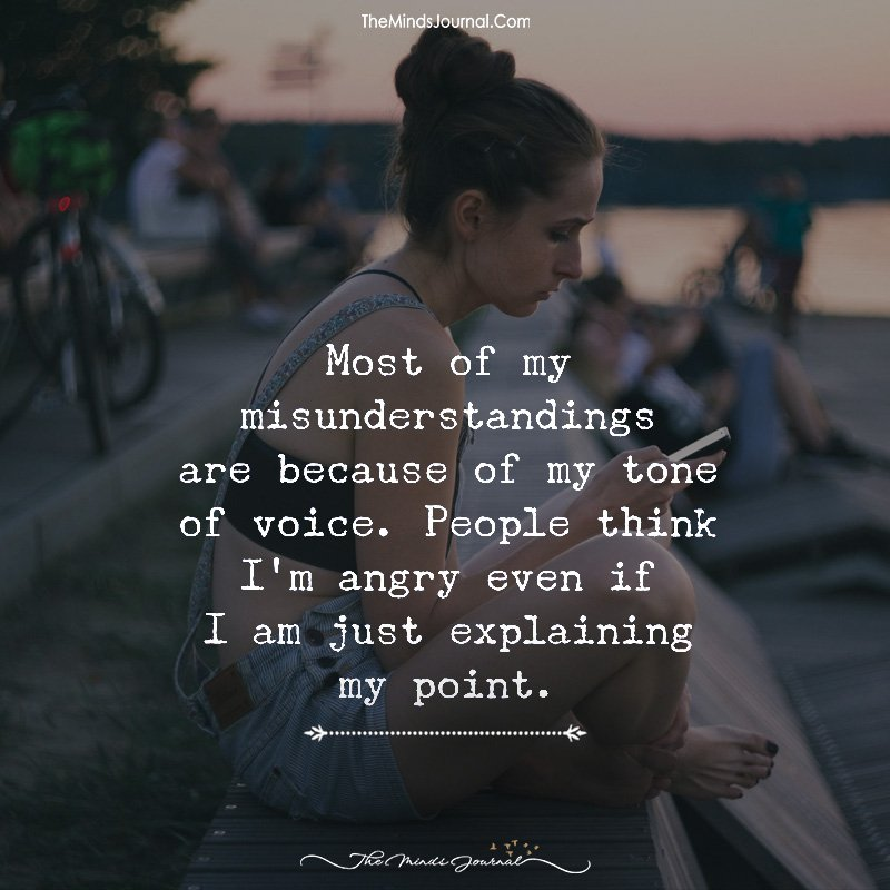 Most Of My Misunderstandings Are Because Of My Tone