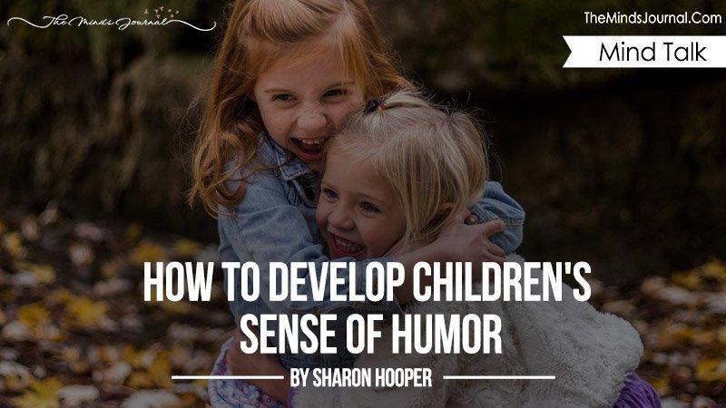 How to Develop Children's Sense of Humor