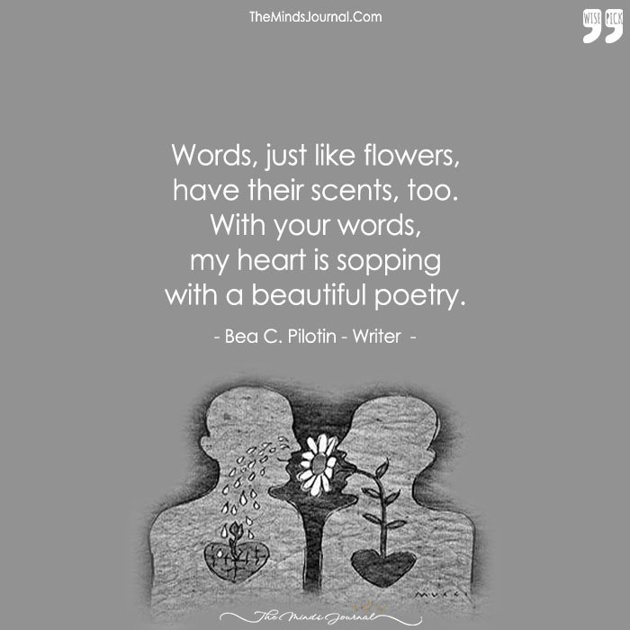 You Speak The Poetry That Nurtures My Soul And Heart .....