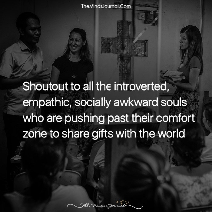 Shout Out To All The Introverted Empathic Socially Awkward Souls