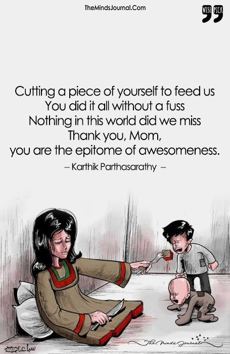 Cutting A Piece Of Yourself To Feed Us You Did It All Without A Fuss