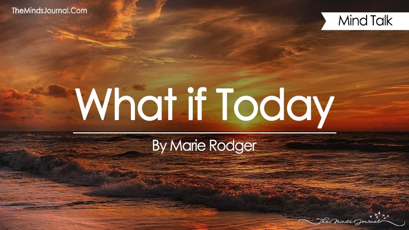 What If Today