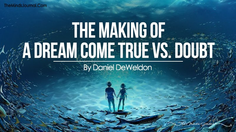 The Making of a Dream Come True vs. Doubt