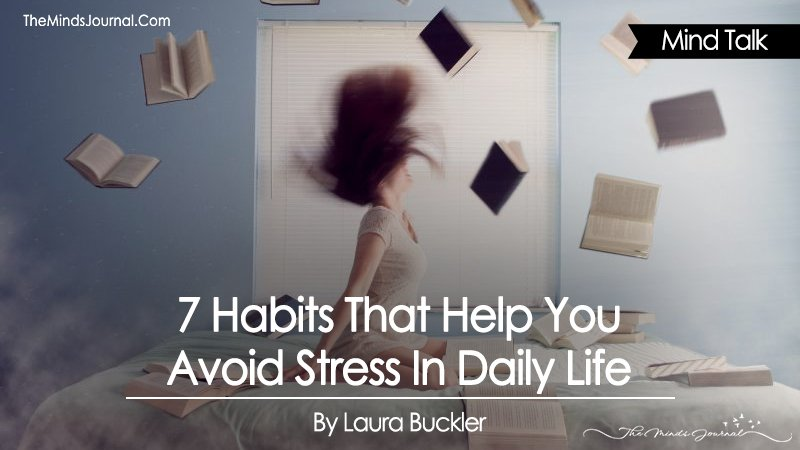 7 Habits That Help You To Avoid Stress In Daily Life