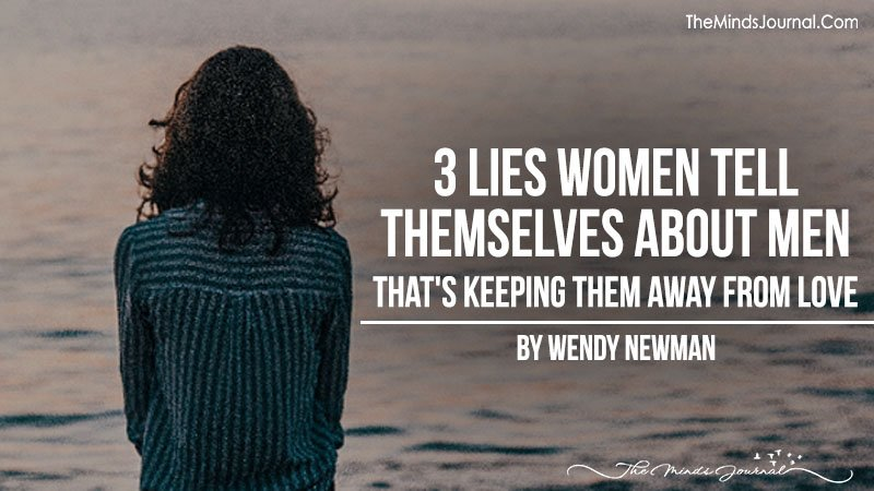 3 Lies Women Tell Themselves About Men, That's Keeping Them Away From Finding & Keeping Love