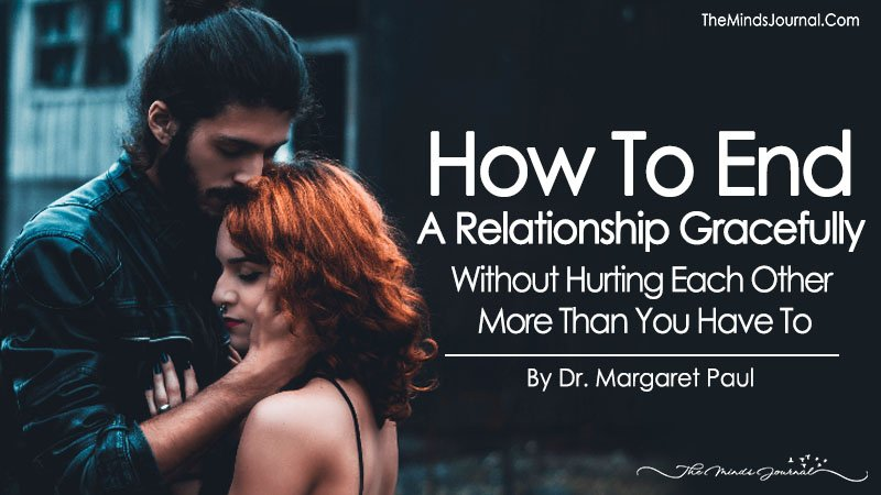 How To End A Relationship Without Hurting Each Other More Than You Have To