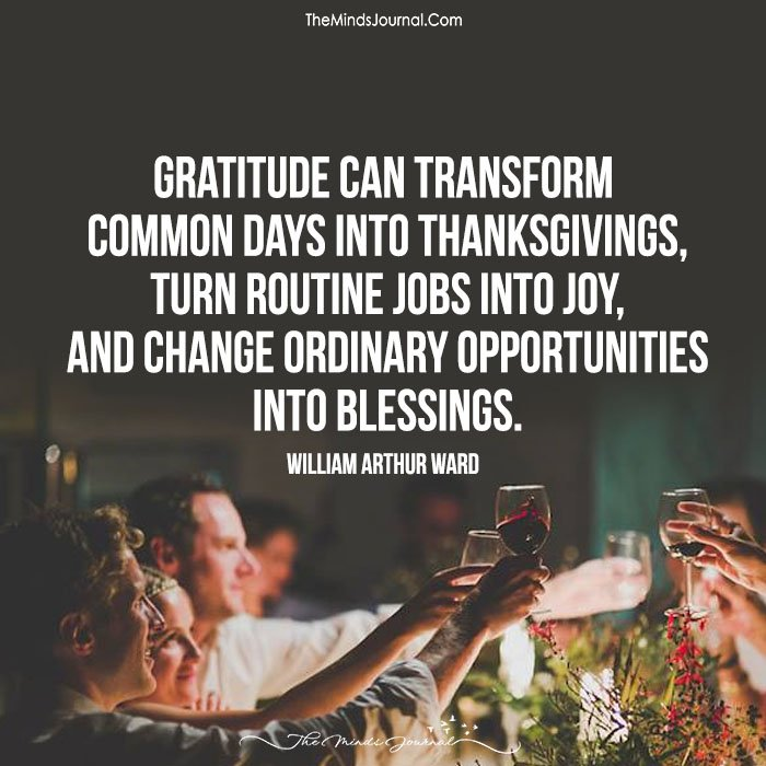 Gratitude Can Transform Common Days Into Thanksgivings