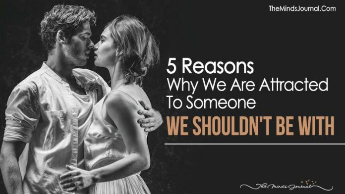 5 Reasons Why We Are Attracted To Someone We Shouldn't Be With