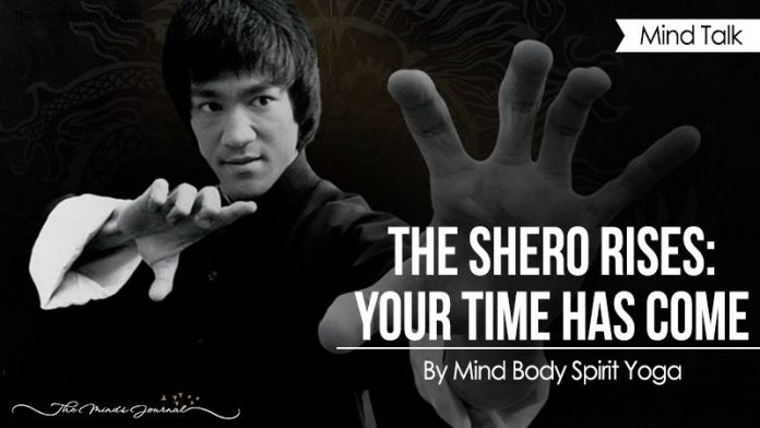 The Shero Rises: Your Time Has Come