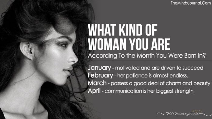What Kind of Woman You Are According To the Month You Were Born In?