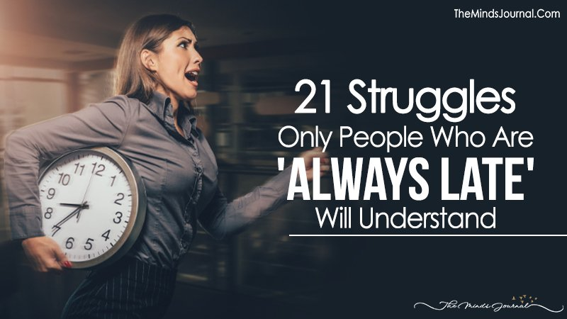 """21 Struggles Only People Who Are """"ALWAYS LATE"""" Will Understand"""