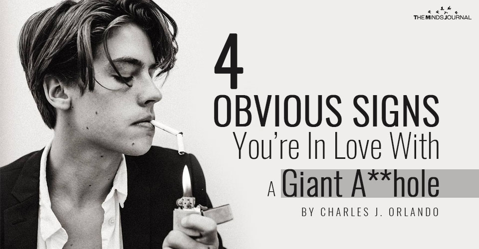 4 Obvious Signs You're In Love With A Giant A**hole