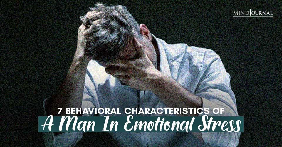Behavioral Characteristics Man In Emotional Stress