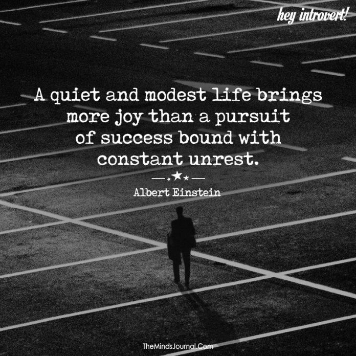 A quiet and modest life brings more joy