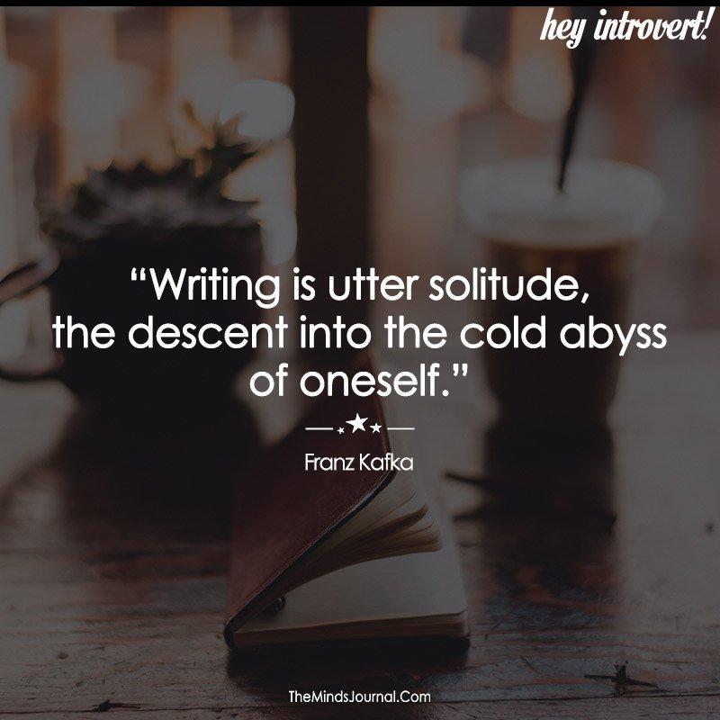 Writing is utter solitude