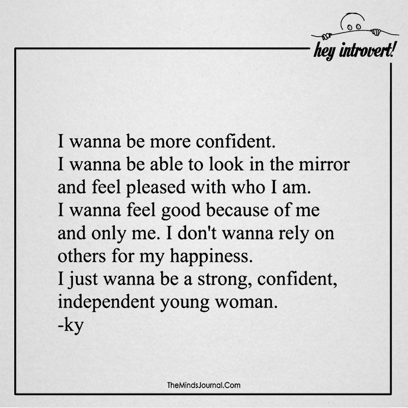 I Wanna Be More Confident