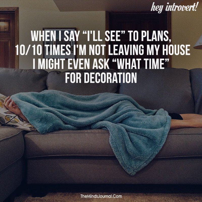 """When I say """"I'll see"""" to plans"""