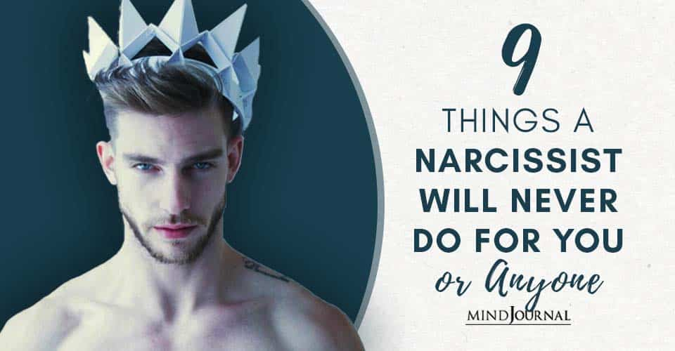 Things A Narcissist Will Never Do For You (Or Anyone)