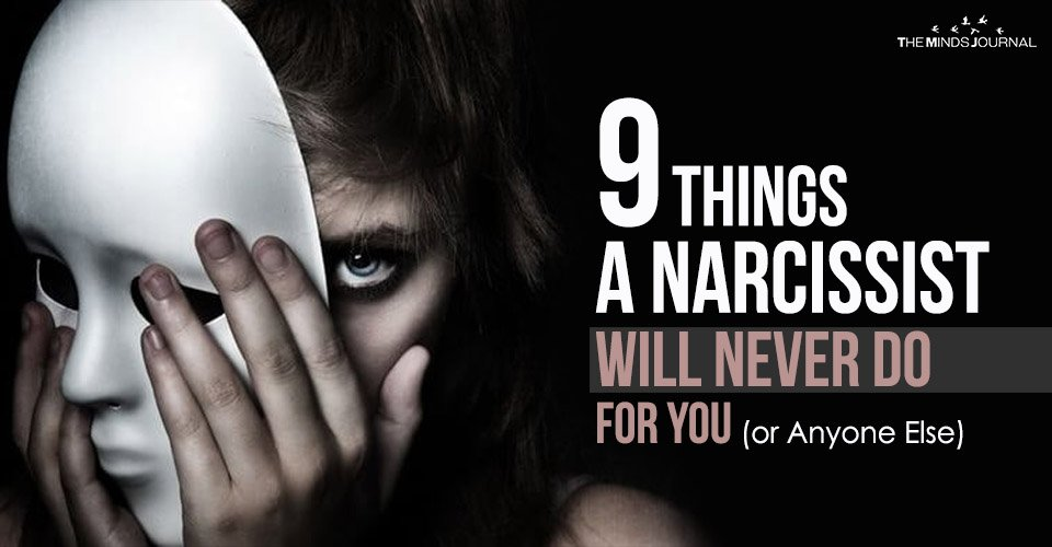 9 Things A Narcissist Will Never Do For You (or Anyone Else)