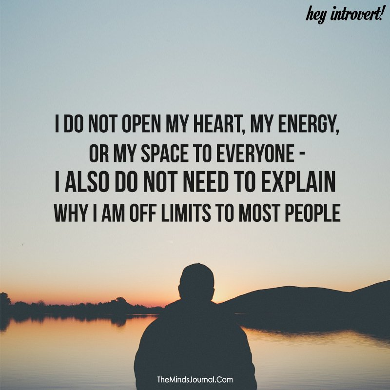 I do not open my heart, my energy