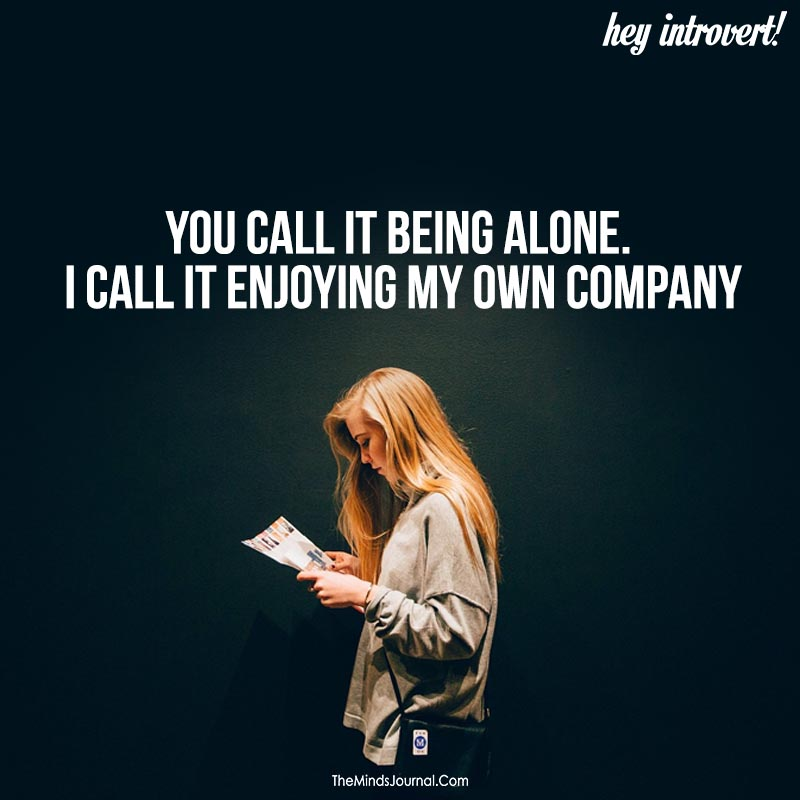 You call it being alone