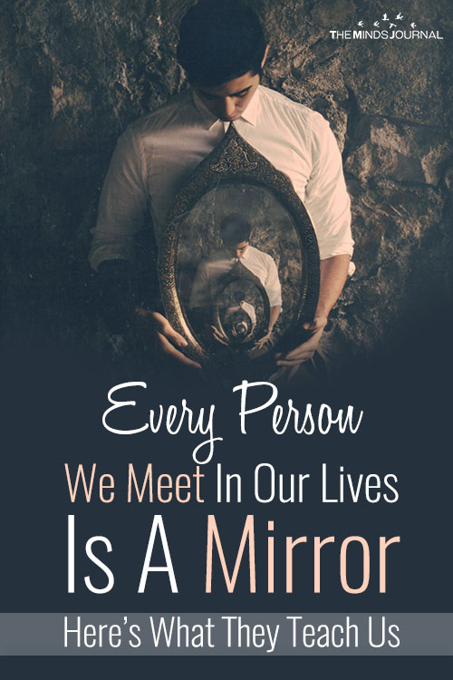 Every Person We Meet In Our Lives Is A Mirror. Here's What They Teach Us.