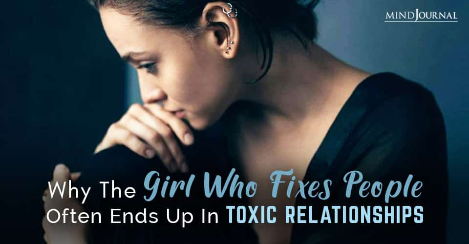 Girl Who Fixes People Often Ends Up Toxic Relationships