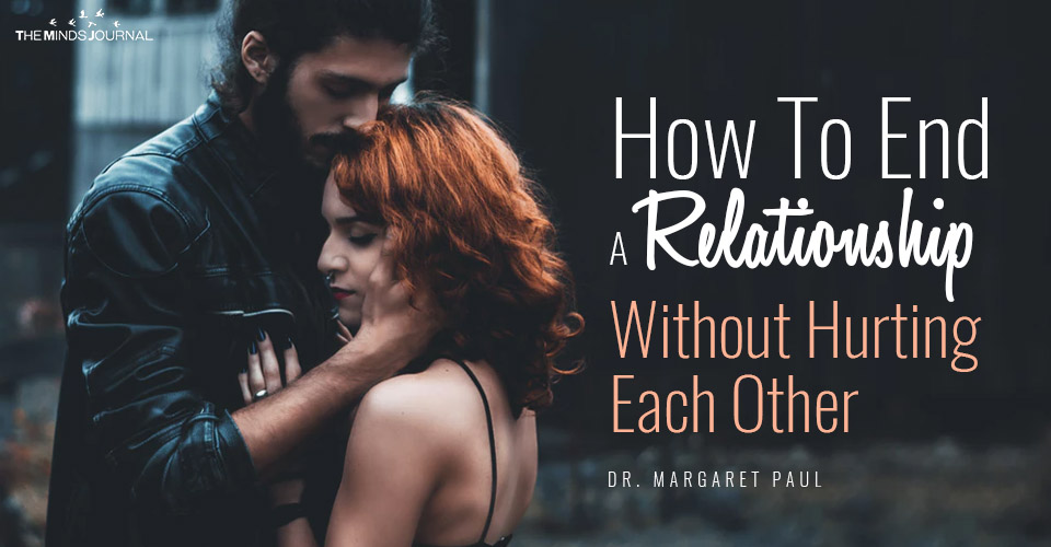 How To End A Relationship Without Hurting Each Other
