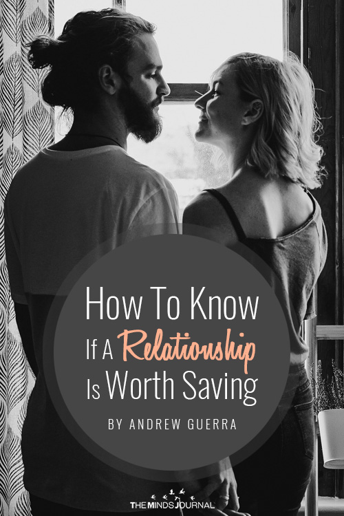 How To Know If A Relationship Is Worth Saving