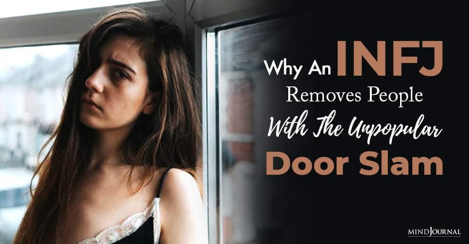 INFJ Removes People Door Slam