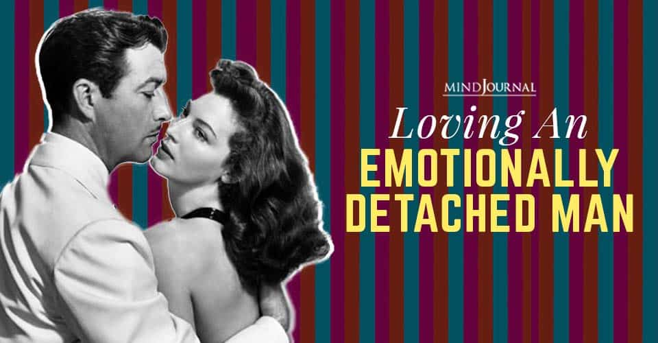 Loving Emotionally Detached Man