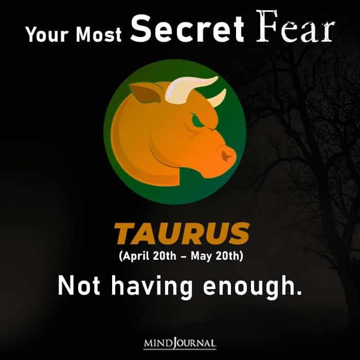 Most Secret Fear Zodiac Sign taurus