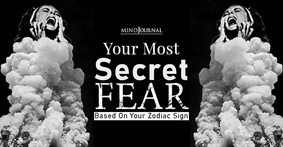 Most Secret Fear Zodiac Sign