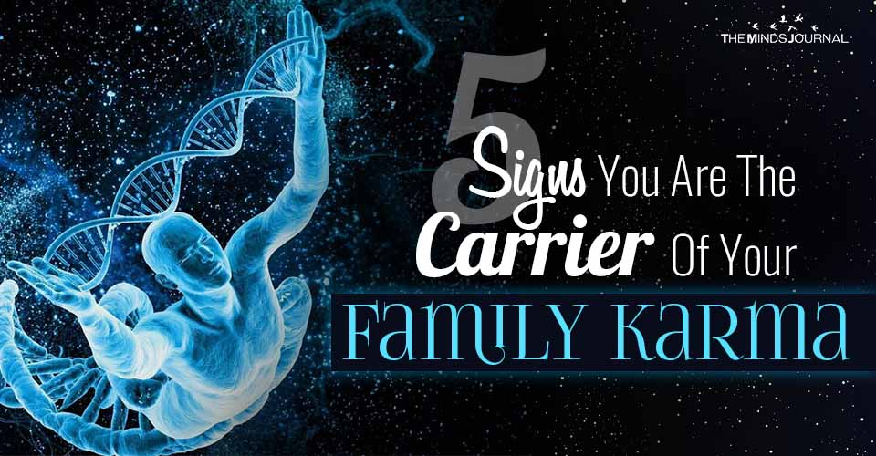 5 Signs You Are The Carrier Of Your Family Karma