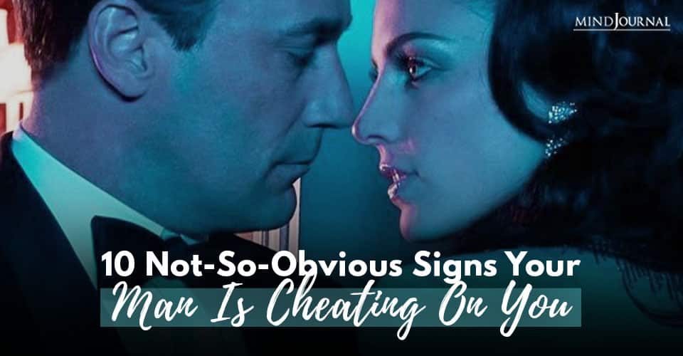 Signs Your Man Cheating On You