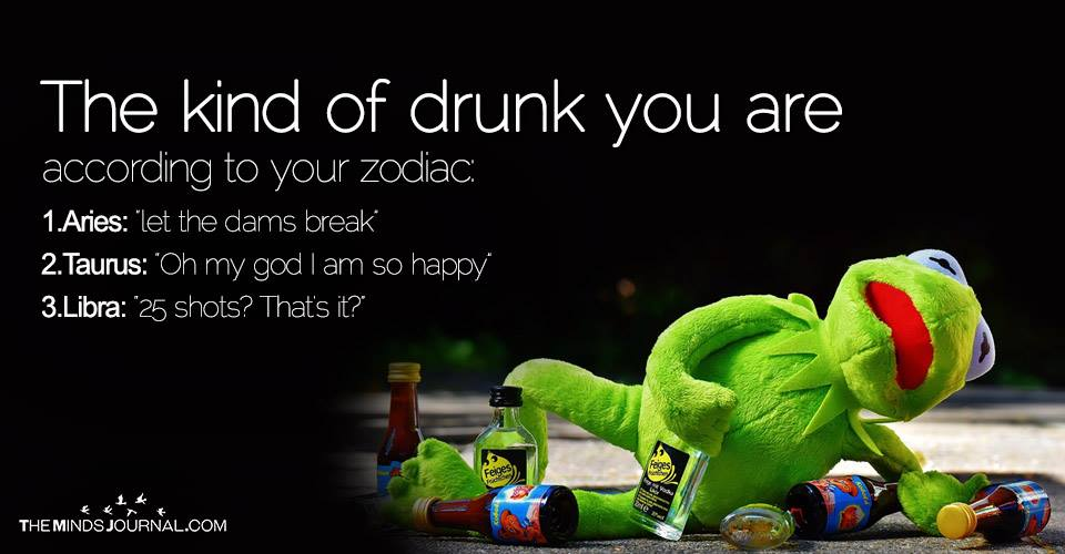 The Kind of Drunk You Are According to Your Zodiac Sign